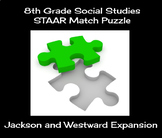 8th Grade Social Studies STAAR Match Puzzle - Jackson and Westward Expansion