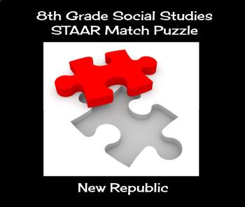 8th Grade Social Studies STAAR Match Puzzle - New Republic