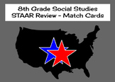 8th Grade Social Studies STAAR Review - Match Cards