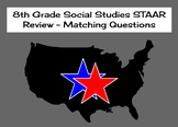 8th Grade Social Studies STAAR Review - Matching Questions
