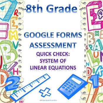 8th Grade Systems of Linear Equations Quick Check Google F