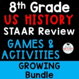 STAAR Review US History GROWING BUNDLE of Games and Activities 8th Grade