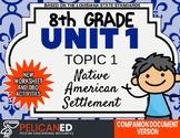 8th Grade - Unit 1 Topic 1 - Native American Settlements