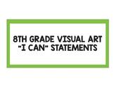 "8th Grade Visual Art ""I Can"" Statements"