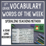 8th Grade Vocabulary Words of the Week~A Spiraling Yearlong Resource