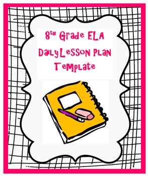 8th Grade Weekly Common Core Language Arts Lesson Plan Template