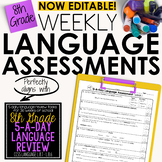 8th Grade Weekly Language Assessments Grammar Quizzes Editable