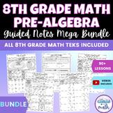 8th Grade Math Guided Notes Mega Bundle TEKS Aligned