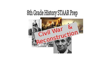 8th SS STAAR Study Guide PPT #5 (w/STAAR questions): Civil War - Reconstruction