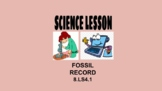 8th Science Lesson Fossil Record OAS 8.LS4.1 NGSS MS-LS4-1