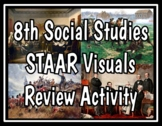 8th Social Studies STAAR Visuals Review Activity