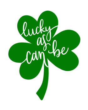 """8x10 digital download print- """"lucky as can be"""""""