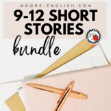 9-12 Short Stories Bundle (6 Texts, 190+ pages, 1 great price)