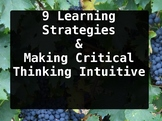 9 Learning Strategies & Making Critical Thinking Intuitive