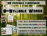 9-SYLLABLE WORDS - 36 Printable front/back FLASHCARDS