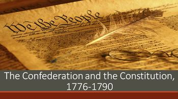 9. The Confederation and the Constitution, 1776-1790