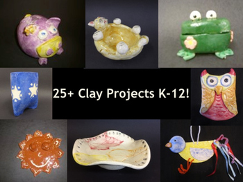 30 Unique Clay Projects K-12 + Tips and Tricks