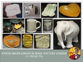 9 Week Pottery Curriculum - Middle or High School Pottery Course - 11 Projects