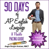 90 Days of AP English Language: A Flexible Pacing Guide {FULLY EDITABLE!}