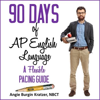 90 Days of AP English Language: A Flexible Pacing Guide {PDF Only}