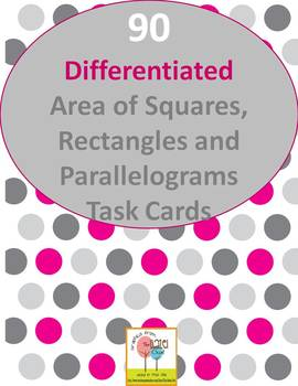 90 - Differentiated Area of Squares, Rectangles, and Parallelograms Task Cards
