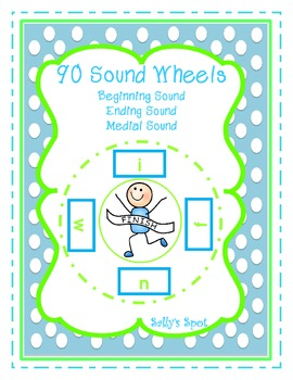 90 Sound Wheels     Beginning Sound, Medial  Sound, and Ending Sound