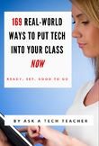 169 Real-World Ways to Put Tech into Your Class NOW