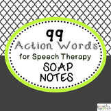99 Action Words for Speech Therapy SOAP Notes
