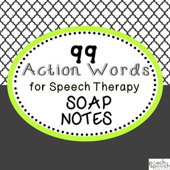 99 Action Words For Speech Therapy SOAP Notes By Peach Speech Services