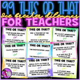 This or That Ice Breaker Dilemmas for Teachers (editable!)