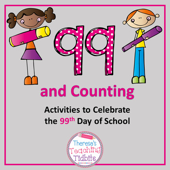 Hundredth Day 99 and Counting: Activities to Celebrate the 99th Day of School
