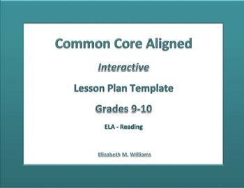9th-10th Grade Common Core Interactive ELA Lesson Plan Templates