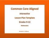 9th - 12th Grade Common Core Interactive Math  Lesson Plan Templates