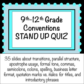 ela 9th 12th grade stand up quiz conventions with key
