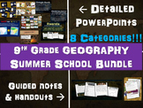 9th Grade Geography-Global Studies SUMMER SCHOOL BUNDLE: 8 detailed categories