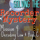 "9th Recorder Lesson - Mystery Series ""Decoding Low C & High C"" Vid Worksheet etc"