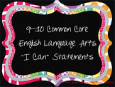 """9th and 10th Grade Common Core English Language Arts """"I Ca"""