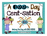 A 100th Day Cent-sation:  Seizing the Day with BIG KIDS!