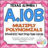 A.10B: Multiplying Polynomials STAAR EOC Test-Prep Task Cards (ALGEBRA 1)