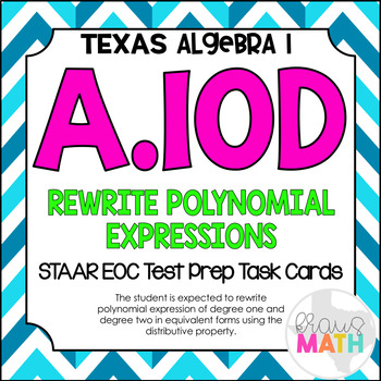 A.10D: Rewrite Polynomial Expressions STAAR EOC Test-Prep