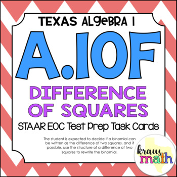 A.10F: Difference of Squares STAAR EOC Test-Prep Task Cards! (ALGEBRA 1)
