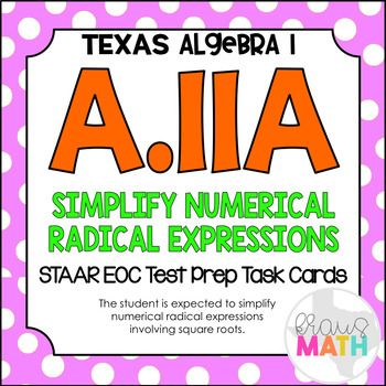 A.11A: Simplify Numerical Radical Expressions STAAR EOC Te