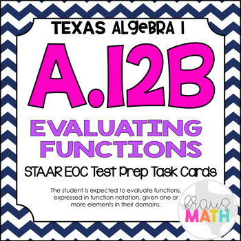 A.12B: Evaluate Functions STAAR EOC Test-Prep Task Cards!