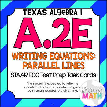 A.2E: Equations of Lines Parallel to a Point STAAR EOC Test Prep Task Cards!