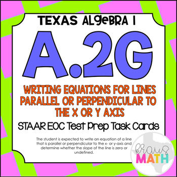 A.2G: Equations Parallel/Perpendicular to Axes STAAR EOC Test-Prep Task Cards!