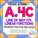 A.4C: Scatterplots- Line of Best Fit STAAR EOC Test-Prep Task Cards! (ALGEBRA I)