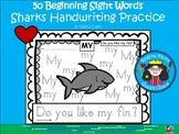 A+ 50 Kindergarten Sight Words: SHARK Theme Handwriting Practice
