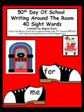 A+ 50th Day of School: Sight Words...Write The Room