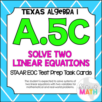 A.5C: Systems of Two Linear Equations STAAR EOC Test-Prep Task Cards!