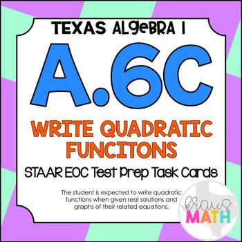 A.6C: Writing Quadratic Equations STAAR EOC Test-Prep Task Cards! (ALGEBRA 1)